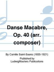 Danse Macabre, Op. 40 (arr. composer)
