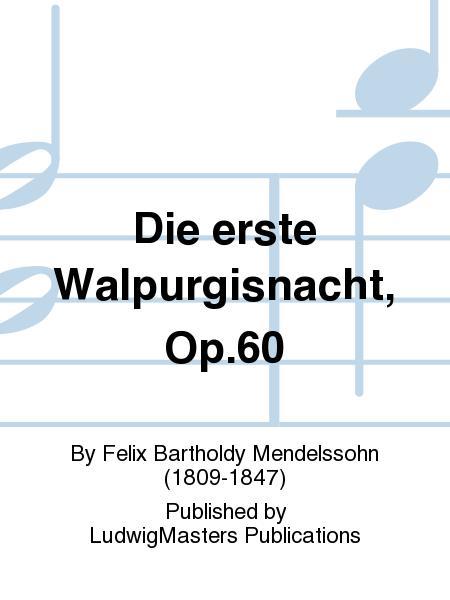 Die erste Walpurgisnacht, Op.60