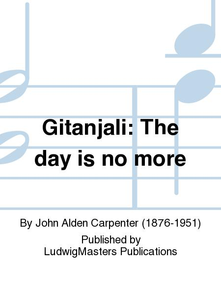 Gitanjali: The day is no more