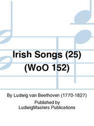 Irish Songs (25) (WoO 152)