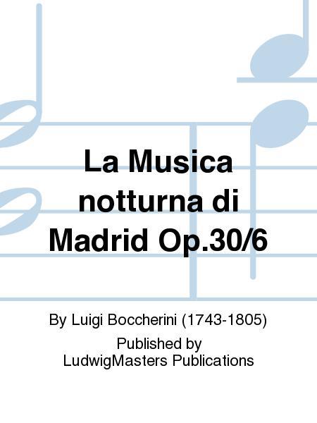 La Musica notturna di Madrid Op.30/6