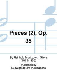 Pieces (2), Op. 35