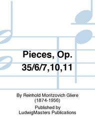 Pieces, Op. 35/6/7,10,11