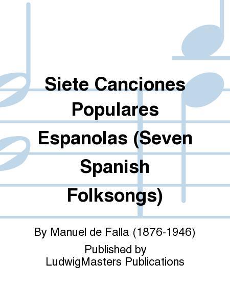 Siete Canciones Populares Espanolas (Seven Spanish Folksongs)
