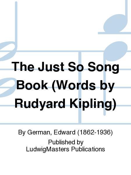 The Just So Song Book (Words by Rudyard Kipling)