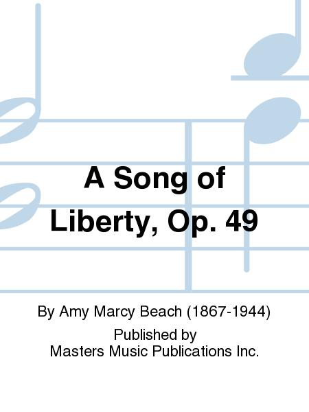A Song of Liberty, Op. 49