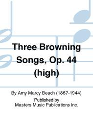 Three Browning Songs, Op. 44 (high)