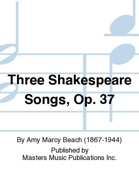 Three Shakespeare Songs, Op. 37
