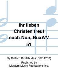 Ihr lieben Christen freut euch Nun, BuxWV 51