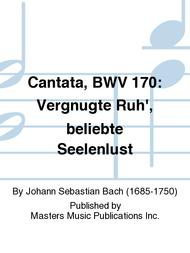 Cantata, BWV 170: Vergnugte Ruh', beliebte Seelenlust