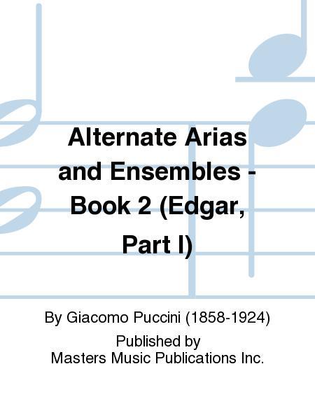 Alternate Arias and Ensembles - Book 2 (Edgar, Part I)