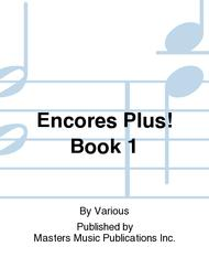 Encores Plus! Book 1