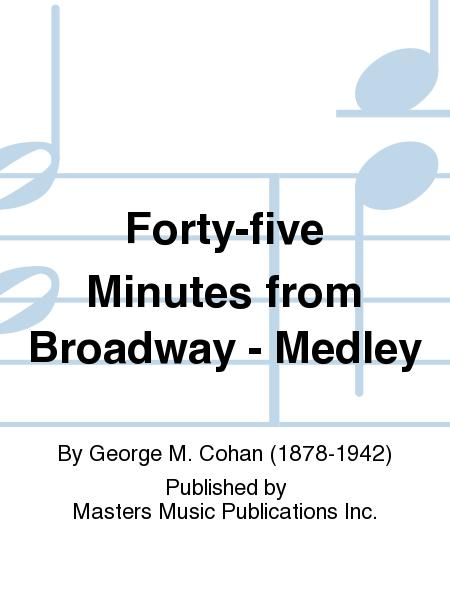 Forty-five Minutes from Broadway - Medley