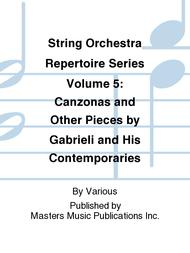 String Orchestra Repertoire Series Volume 5: Canzonas and Other Pieces by Gabrieli and His Contemporaries