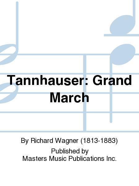 Tannhauser: Grand March