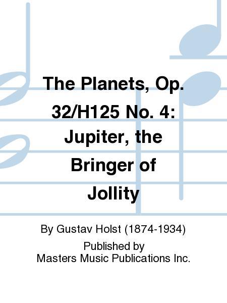 The Planets, Op. 32/H125 No. 4: Jupiter, the Bringer of Jollity