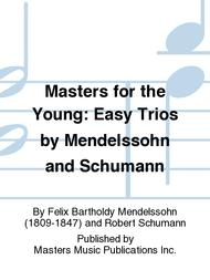 Masters for the Young: Easy Trios by Mendelssohn and Schumann