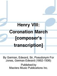 Henry VIII: Coronation March [composer's transcription]