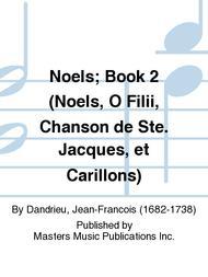 Noels; Book 2 (Noels, O Filii, Chanson de Ste. Jacques, et Carillons)