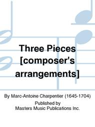 Three Pieces [composer's arrangements]