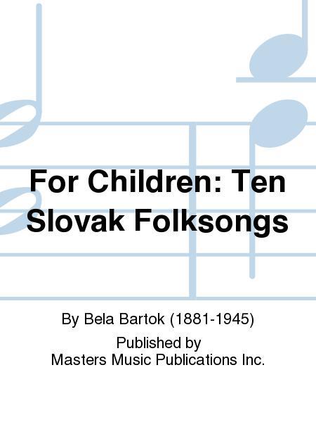 For Children: Ten Slovak Folksongs