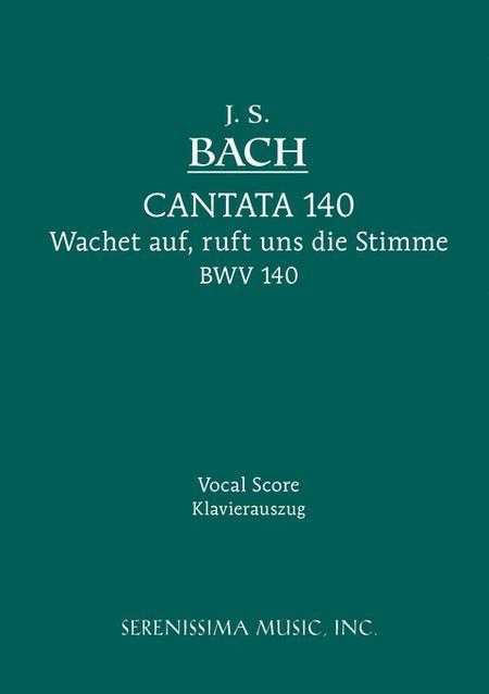 Cantata No. 140: Wachet Auf, ruft uns die Stimme, BWV 140