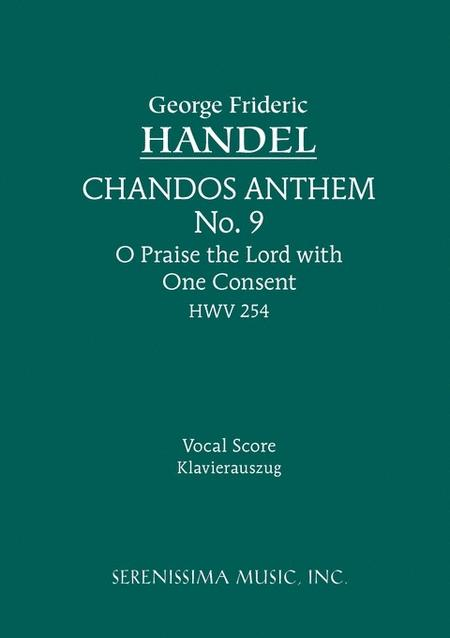 Chandos Anthem IX: O Praise the Lord With One Consent, HWV 254