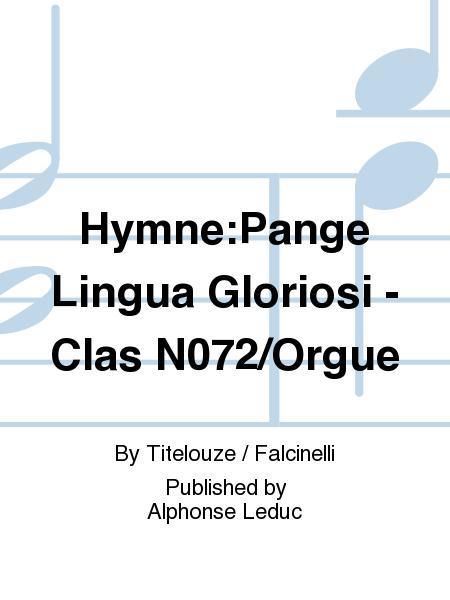 Hymne:Pange Lingua Gloriosi - Clas No.72/Orgue