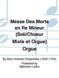 Messe Des Morts en Re Mineur (Soli/Choeur Mixte et Orgue) Orgue