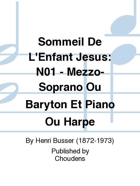 Sommeil De L'Enfant Jesus: N01 - Mezzo-Soprano Ou Baryton Et Piano Ou Harpe