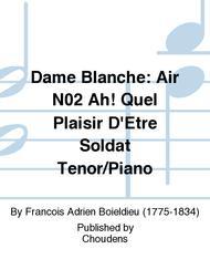 Dame Blanche: Air N02 Ah! Quel Plaisir D'Etre Soldat Tenor/Piano