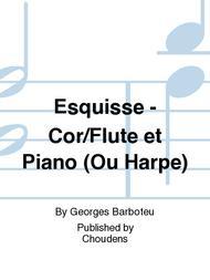 Esquisse - Cor/Flute et Piano (Ou Harpe)