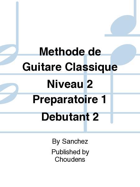 Methode de Guitare Classique Niveau 2 Preparatoire 1 Debutant 2