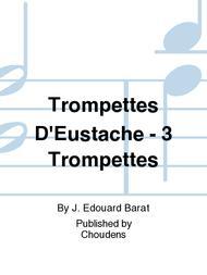 Trompettes D'Eustache - 3 Trompettes