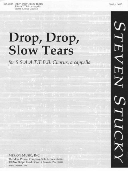 Drop, Drop, Slow Tears