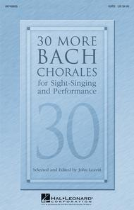 30 More Bach Chorales for Sight-Singing and Performance