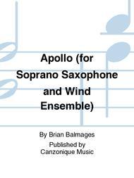 Apollo (for Soprano Saxophone and Wind Ensemble)