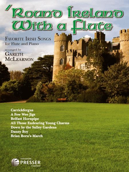 Round Ireland with a Flute: Favorite Irish Songs for Flute and Piano