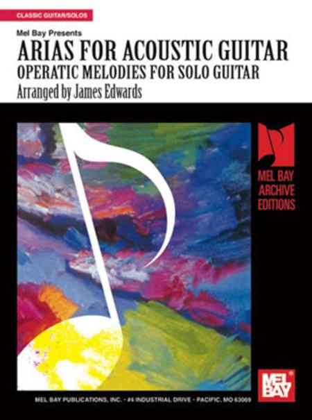 Arias for Acoustic Guitar: Operatic Melodies Solo Guitar