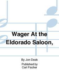Wager at the Eldorado Saloon