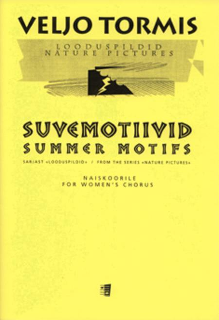 Suvemotiivid / Summer Motifs