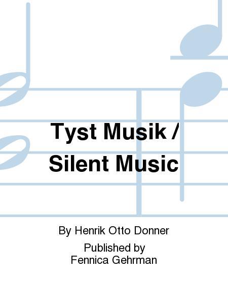 Tyst Musik / Silent Music