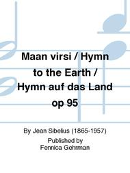 Maan virsi / Hymn to the Earth / Hymn auf das Land op 95