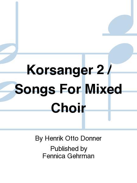 Korsanger 2 / Songs For Mixed Choir