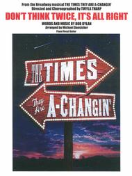 Don't Think Twice, It's All Right from the Broadway musical The Times They Are A-Changin'