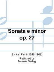 Sonata e minor op. 27
