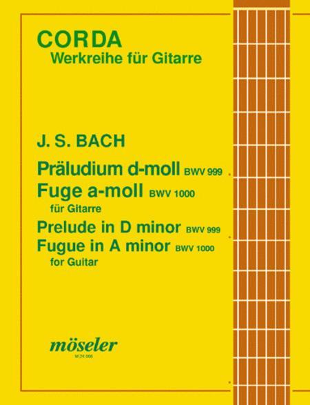 Praludium d-Moll (orig. c-Moll) / Fuge a-Moll (orig. g-Moll) BWV 999/BWV 1000