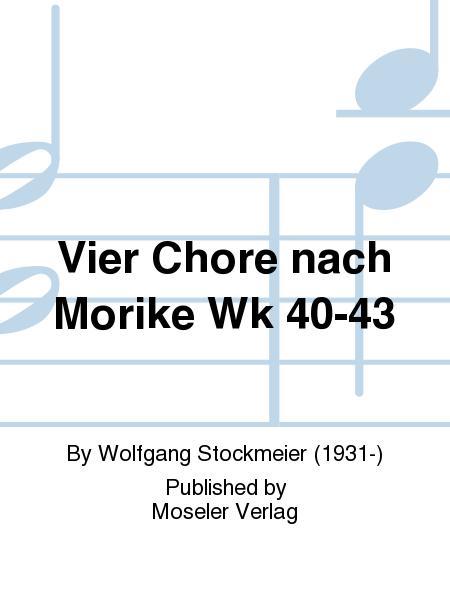 Vier Chore nach Morike Wk 40-43