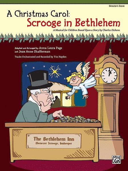 A Christmas Carol -- Scrooge in Bethlehem (A Musical for Children Based Upon a Story by Charles Dickens)