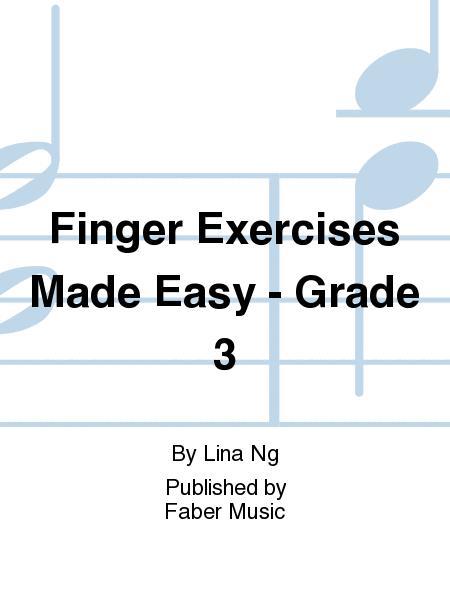 Finger Exercises Made Easy - Grade 3